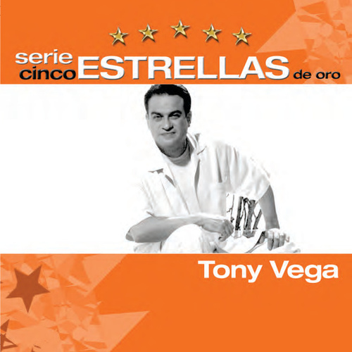 Play & Download Serie Cinco Estrellas by Tony Vega | Napster