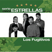 Play & Download Serie Cinco Estrellas by Los Fugitivos | Napster