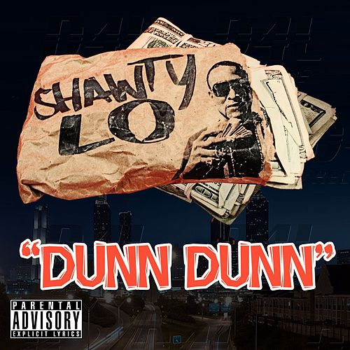 Play & Download Dunn, Dunn by Shawty Lo | Napster
