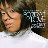 Play & Download Portrait Of Love [featuring Yung Joc & Gorilla Zoe] by Cheri Dennis | Napster