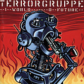 Play & Download 1 World - 0 Future by Terrorgruppe | Napster