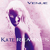 Play & Download Kate Remixes by Venue | Napster