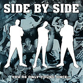 Play & Download You're Only Young Once... by Side By Side | Napster