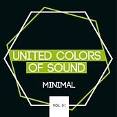 Play & Download United Colors of Sound - Minimal, Vol. 01 by Various Artists | Napster