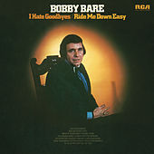 I Hate Goodbyes / Ride Me Down Easy by Bobby Bare