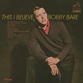 Play & Download This I Believe by Bobby Bare | Napster