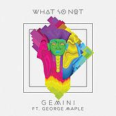 Play & Download Gemini (feat. George Maple) by What So Not | Napster