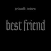Best Friend by YelaWolf