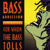 Play & Download For Whom the Bass Tolls by Bass Addiction | Napster