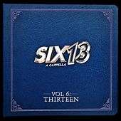 Play & Download Vol. 6: Thirteen by Six13 | Napster