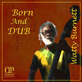 Play & Download Born And Dub by Watty Burnett | Napster
