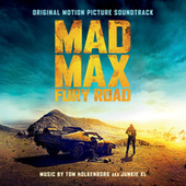 Play & Download Mad Max: Fury Road - Original Motion Picture Soundtrack by Tom Holkenborg | Napster