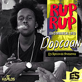 Play & Download Rup Rup (Bad Inna Real Life) - Single by Popcaan | Napster