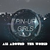 Play & Download All Around the World by The Pin-Up Girls | Napster