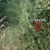 Play & Download Deep In the Iris by Braids | Napster