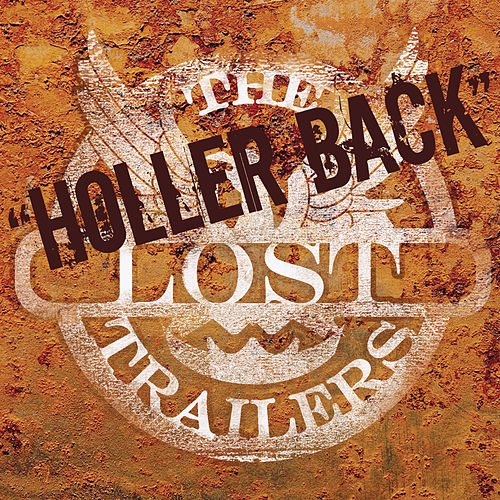 Holler Back by The Lost Trailers
