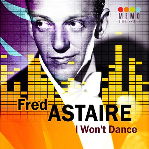 I Won't Dance by Fred Astaire