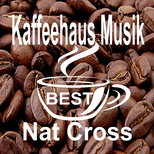 Kaffeehaus Musik Best by Nat Cross