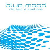 Play & Download Blue Mood (Chillout & Emotions) by Various Artists | Napster
