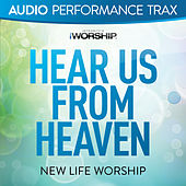Hear Us From Heaven by New Life Worship