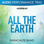Play & Download All the Earth by Parachute Band | Napster