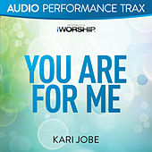 Play & Download You Are For Me by Kari Jobe | Napster