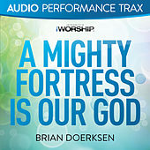 Play & Download A Mighty Fortress Is Our God by Brian Doerksen | Napster