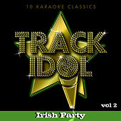 Track Idol  - Irish Party  (10 Karaoke Classics) [Vol. 2] by Various Artists