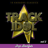 Track Idol - Pop Ballads, Vol. 2 (10 Karaoke Classics) by Various Artists