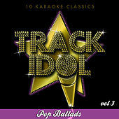 Track Idol  - Pop Ballads  (10 Karaoke Classics) [Vol. 3] by Various Artists