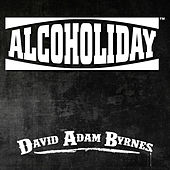 Play & Download Alcoholiday by David Adam Byrnes | Napster
