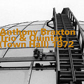 Play & Download Town Hall (Trio & Quintet) 1972 by Anthony Braxton | Napster