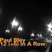 Play & Download 12(+6) In a Row by Paul Bley | Napster