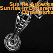 Play & Download Sunrise in Different Dimensions by Sun Ra | Napster