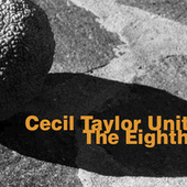 Cecil Taylor Unit: The Eighth by Cecil Taylor