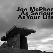 Play & Download As Serious as Your Life by Joe McPhee | Napster