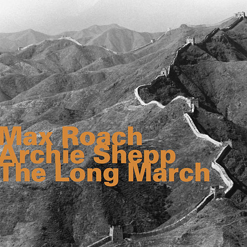 Play & Download The Long March by Archie Shepp | Napster