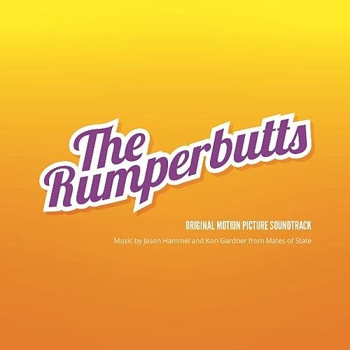 Play & Download The Rumperbutts: Original Motion Picture Soundtrack by Mates of State | Napster