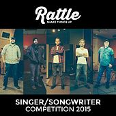 Rattle Singer / Songwriter Competition 2015 by Various Artists