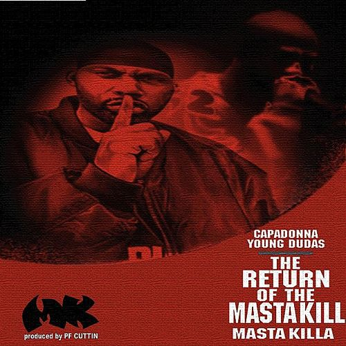Play & Download The Return of the Masta Kill (feat. Capadonna & Young Dudas) by Masta Killa | Napster