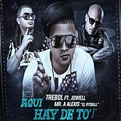 Play & Download Aqui Hay De to (feat. Jowell & Alexis) by Trebol Clan | Napster