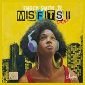 Misfits II: Pop by Enoch Smith Jr.