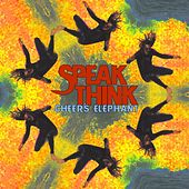Play & Download Speak Think by Cheers Elephant | Napster