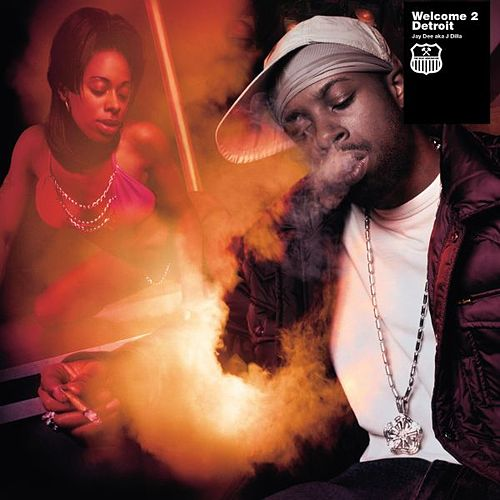Welcome 2 Detroit by J Dilla