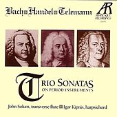 Bach - Handel - Telemann: Trio Sonatas on Period Instruments by Various Artists