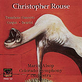 Play & Download Rouse: Trombone Concerto / Gorgon / Iscariot by Christopher Rouse | Napster
