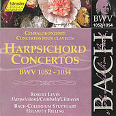 Play & Download Harpsichord Concertos, BWV 1052-1054 by Johann Sebastian Bach | Napster