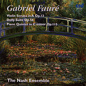 Play & Download Fauré: Violin Sonata In A Op.13, Dolly Suite Op.56, Piano Quintet In C Minor Op.115 by Gabriel Fauré | Napster