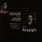 Play & Download Complete Songs For Voice And Piano, Volume 3 by Ottorino Respighi | Napster