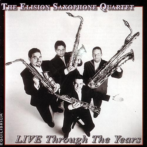 Play & Download Live Through The Years by Elison Saxophone Quartet | Napster
